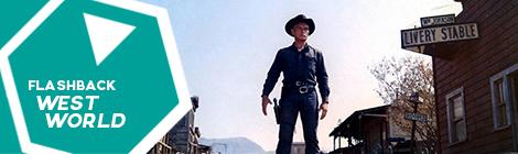 Flashback: Westworld