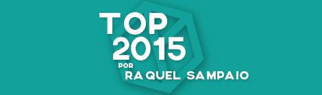 Top 10 de 2015 por Raquel Sampaio