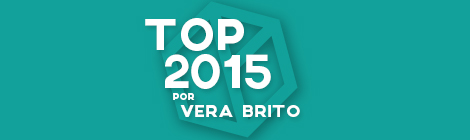 Top 10 de 2015 por Vera Brito