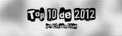 Top 10 de 2012 por Cláudia Filipe