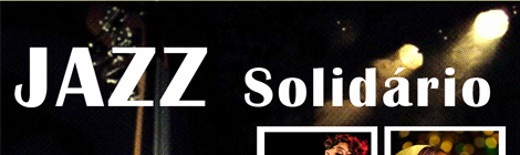 Jazz Solidário na Fábrica Braço de Prata
