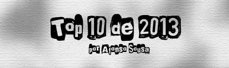 Top 10 de 2013 por Afonso Sousa