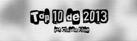 Top 10 de 2013 por Cláudia Filipe