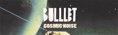 """Faixa a Faixa: """"Cosmic Noise VOL 1"""" de Bulllet"""