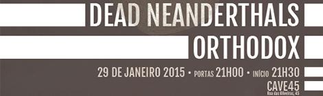 Dead Neanderthals e Orthodox em Janeiro no Porto