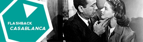Flashback: Casablanca