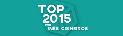 Top 10 de 2015 por Inês Cisneiros