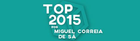 Top 10 de 2015 por Miguel Correia de Sá