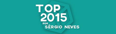 Top 10 de 2015 por Sèrgio Neves