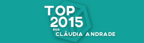Top 10 de 2015 por Cláudia Andrade