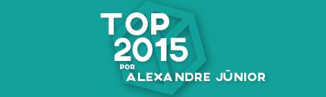 Top 10 de 2015 por Alexandre Júnior
