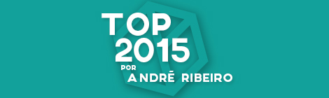 Top 10 de 2015 por André Ribeiro