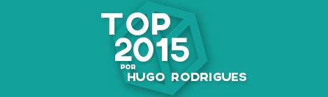 Top 10 de 2015 por Hugo Rodrigues